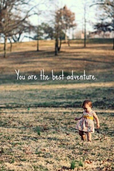You are the best adventure Picture Quote #1