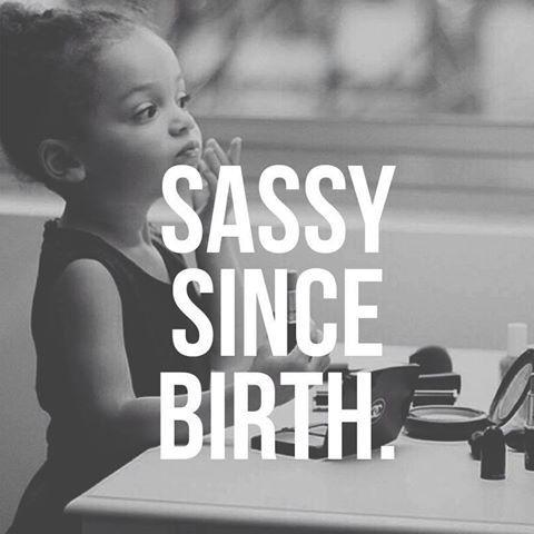 Sassy since birth Picture Quote #1