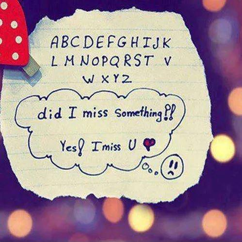 A B C D E F G H I J K L M N O P Q R S T V W X Y Z did I miss something? Yes! I miss u Picture Quote #1
