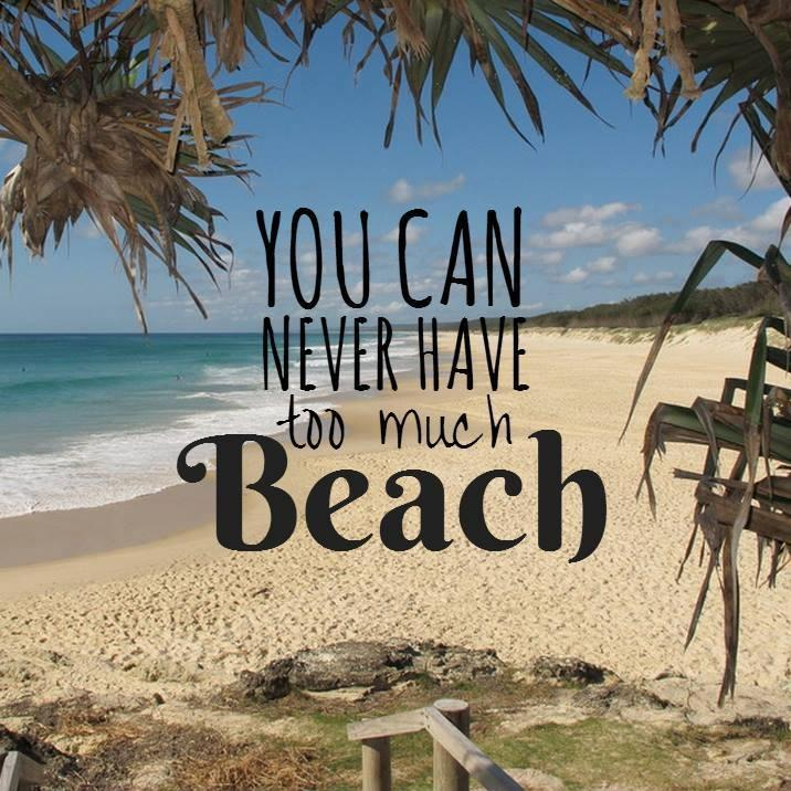 You can never have too much beach Picture Quote #1