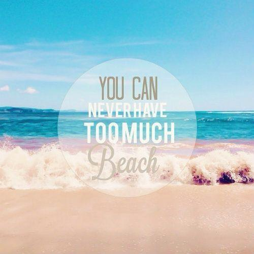 You can never have too much beach Picture Quote #2