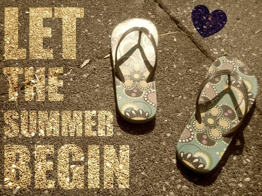 Let the summer begin! Picture Quote #1