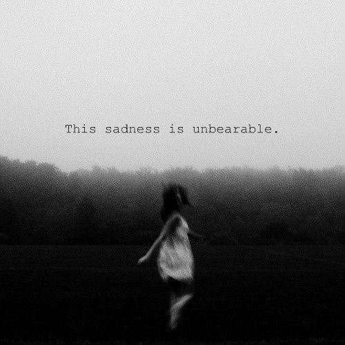 This sadness is unbearable Picture Quote #1