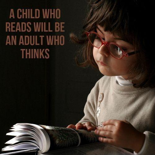 A child who reads will be an adult who thinks Picture Quote #1