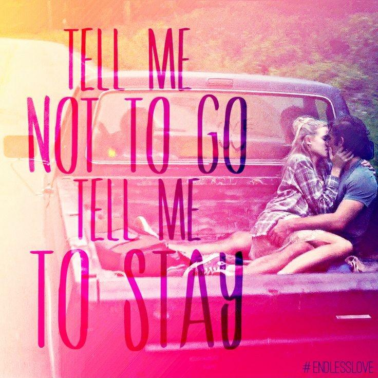 Tell me not to go tell me to stay Picture Quote #1