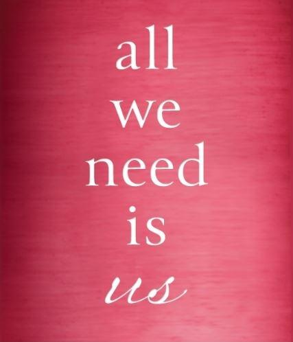 All we need is us Picture Quote #2