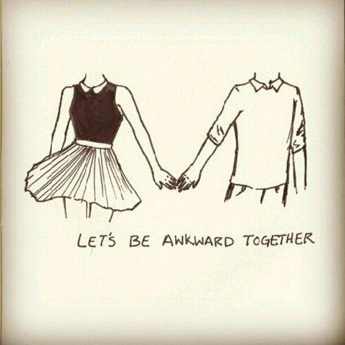 Let's be awkward together Picture Quote #1