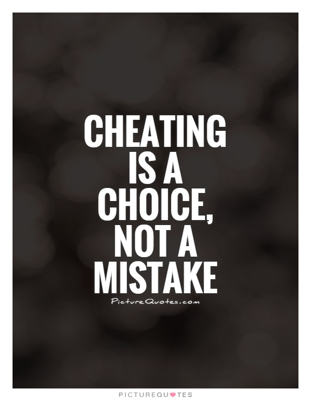 Cheating is a choice, not a mistake Picture Quote #1