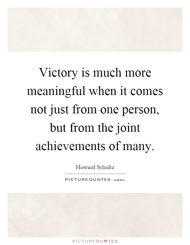 Victory is much more meaningful when it comes not just from one person, but from the joint achievements of many Picture Quote #1