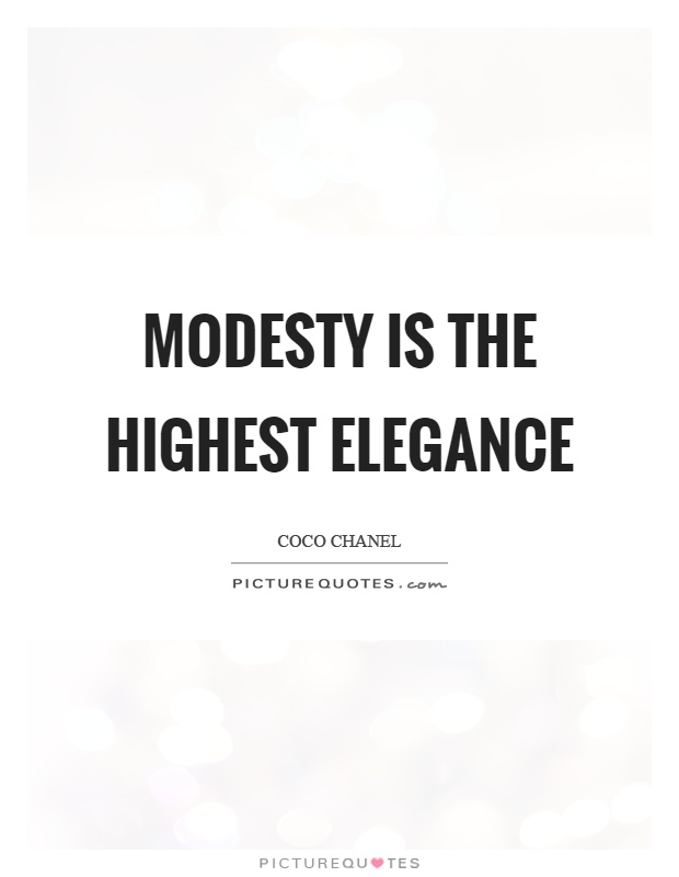 Modesty is the highest elegance Picture Quote #1