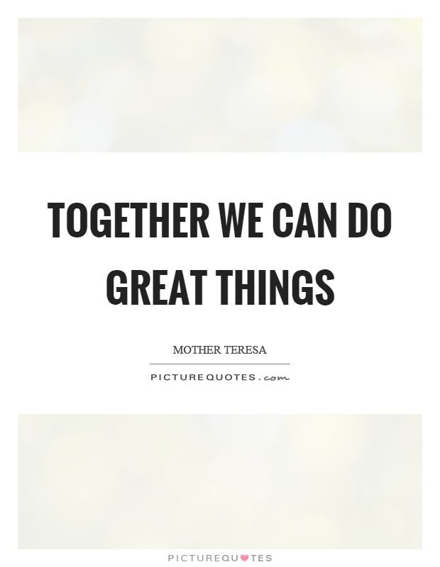 Together we can do great things Picture Quote #1