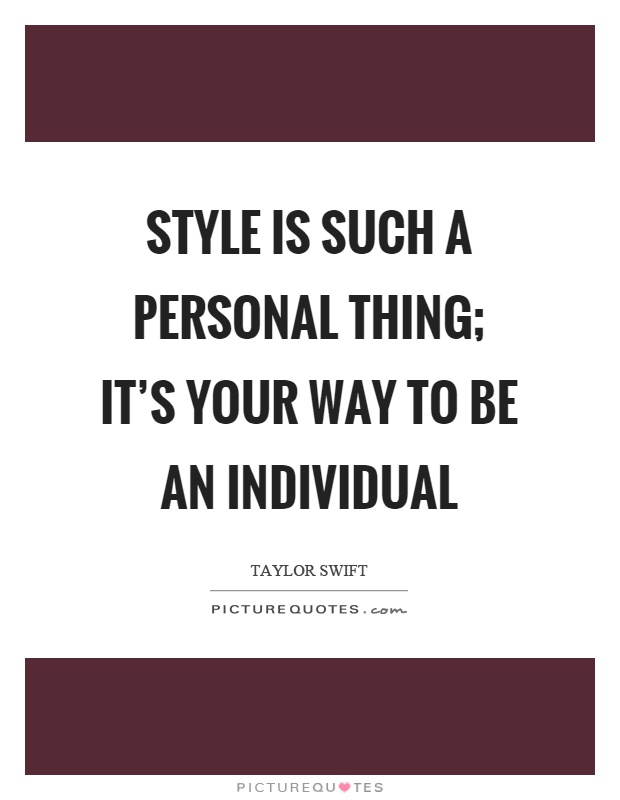 Style is such a personal thing; it's your way to be an individual Picture Quote #1
