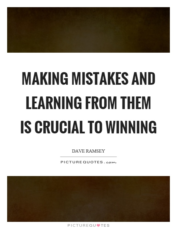Making mistakes and learning from them is crucial to winning Picture Quote #1