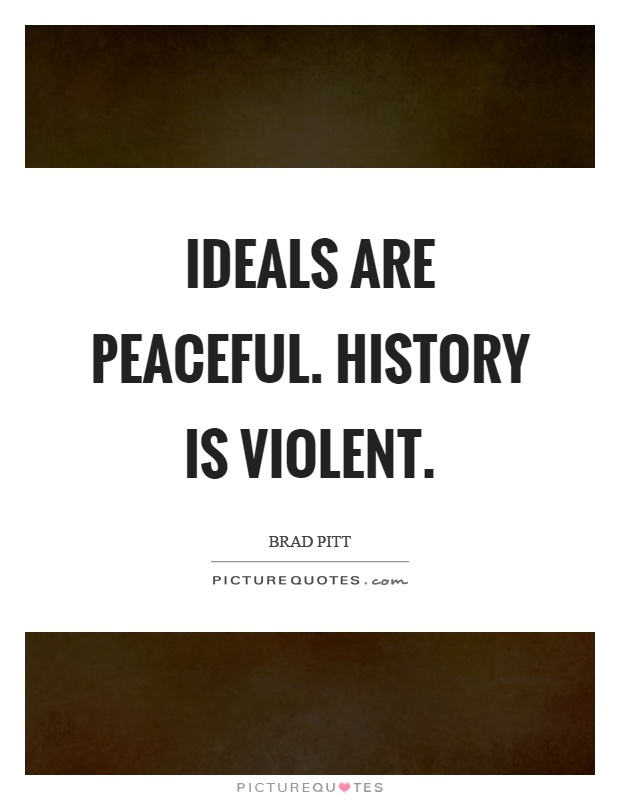 Ideals are peaceful. History is violent Picture Quote #1