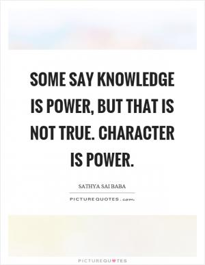 knowledge is power proverb So the proverb you use will depend on the situation you are in people say knowledge is power  i believe the application of knowledge is power.