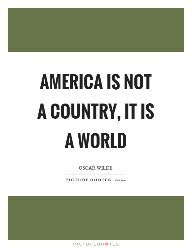 America is not a country, it is a world Picture Quote #1