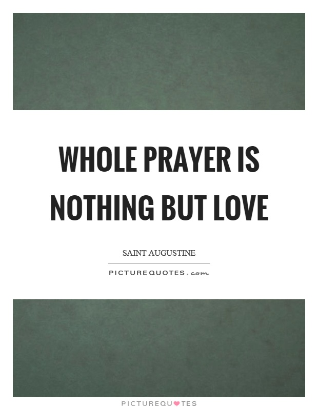 Whole prayer is nothing but love Picture Quote #1
