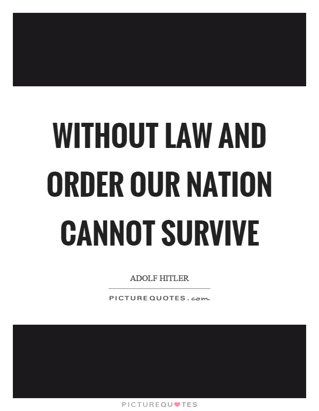 Without law and order our nation cannot survive Picture Quote #1
