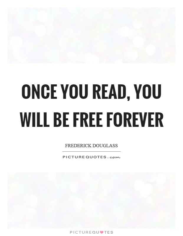 Once you read, you will be free forever Picture Quote #1