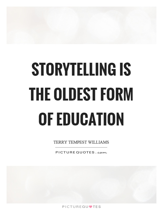 Storytelling is the oldest form of education Picture Quote #1