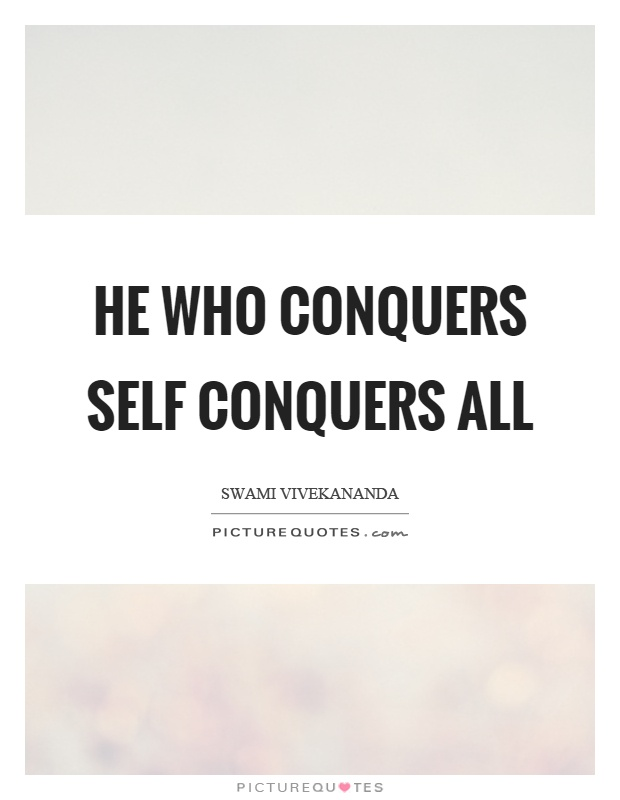 He who conquers self conquers all Picture Quote #1