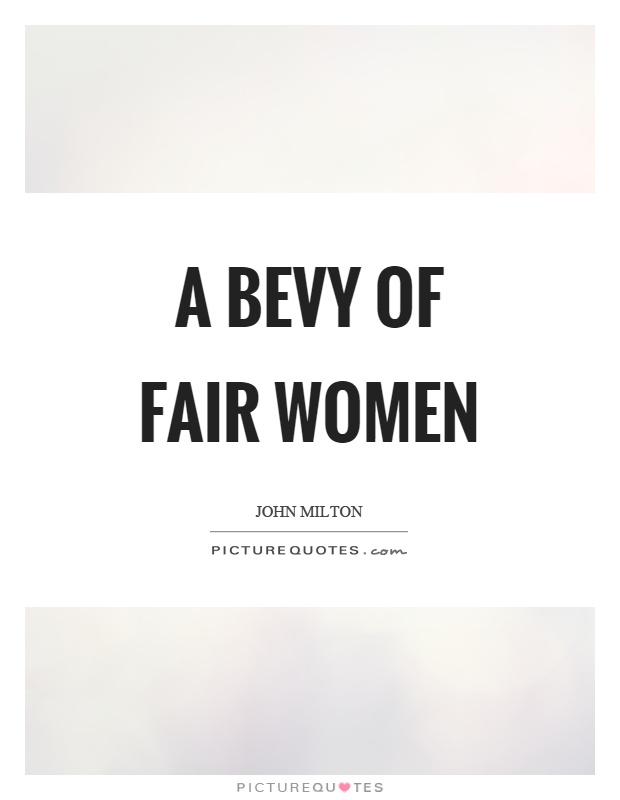 A bevy of fair women Picture Quote #1
