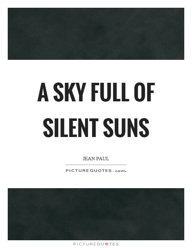 A sky full of silent suns Picture Quote #1