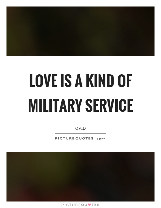 Love is a kind of military service Picture Quote #1