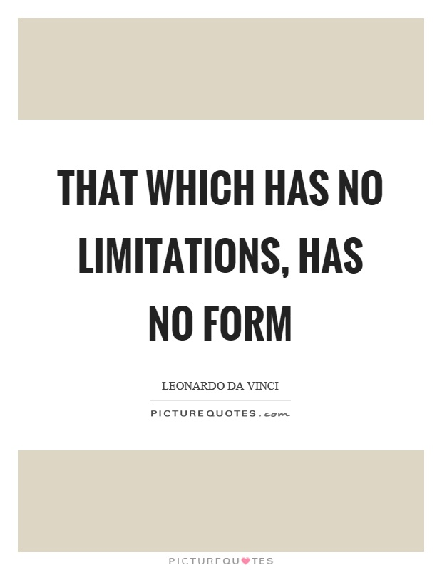 That which has no limitations, has no form Picture Quote #1