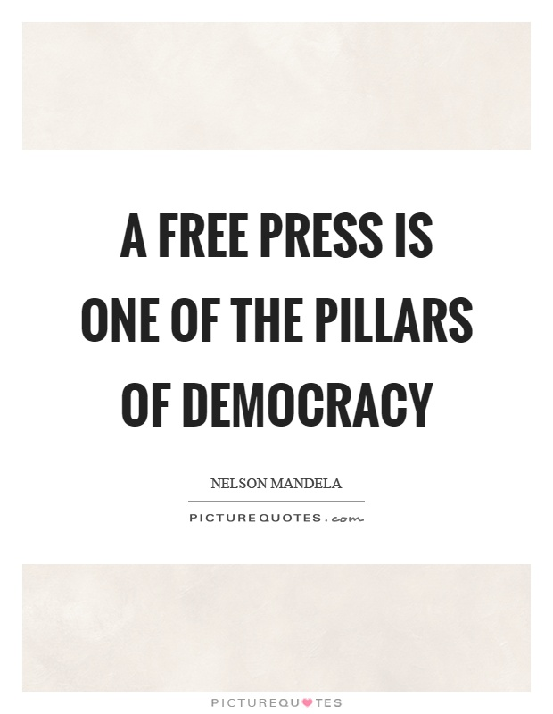 A free press is one of the pillars of democracy Picture Quote #1