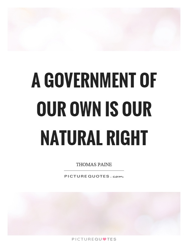 A government of our own is our natural right Picture Quote #1