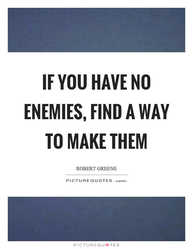 Enemies Quotes | Enemies Sayings | Enemies Picture Quotes ...