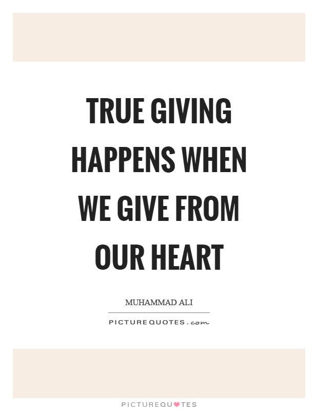 True giving happens when we give from our heart Picture Quote #1