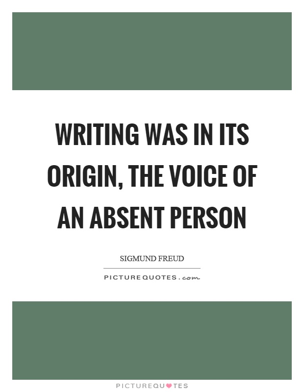 Writing was in its origin, the voice of an absent person Picture Quote #1