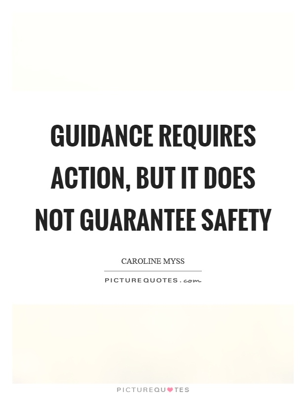 Guidance requires action, but it does not guarantee safety Picture Quote #1