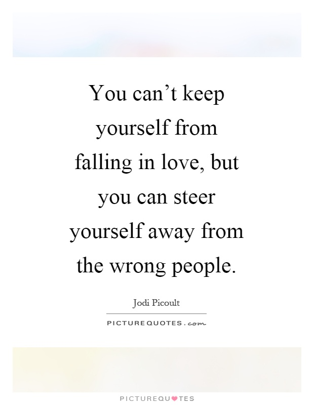 You Can't Keep Yourself From Falling In Love, But You Can