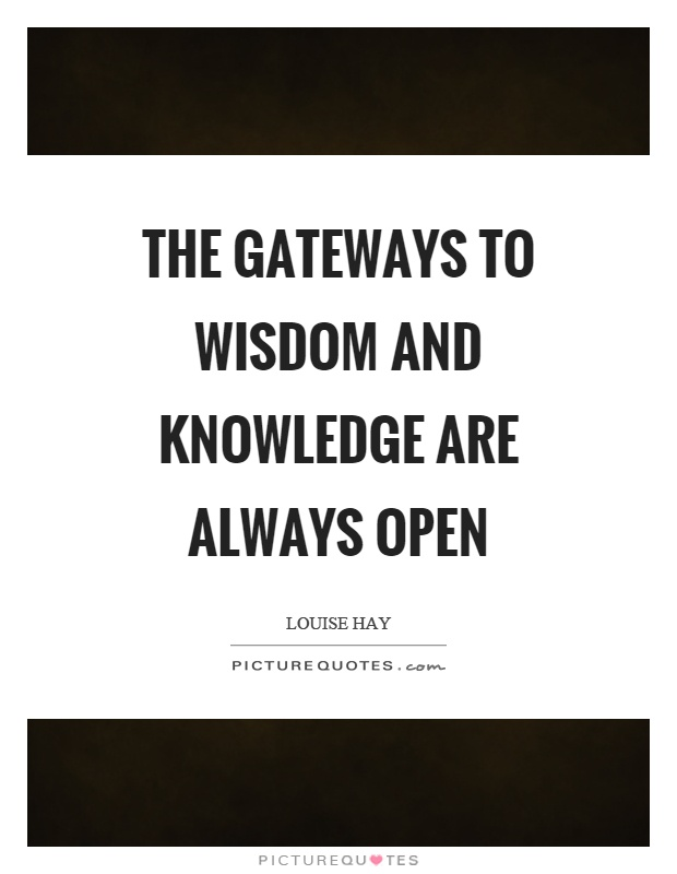 The gateways to wisdom and knowledge are always open Picture Quote #1