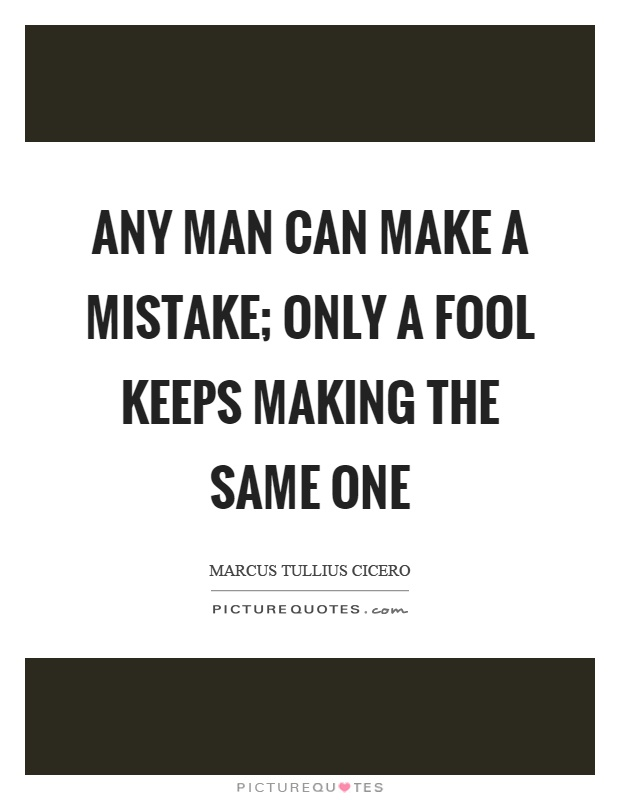a foolish mistake Enjoy our foolish mistakes quotes collection best foolish mistakes quotes selected by thousands of our users.