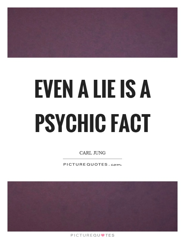 Even a lie is a psychic fact Picture Quote #1