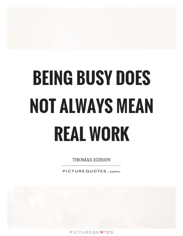 Being busy does not always mean real work Picture Quote #1