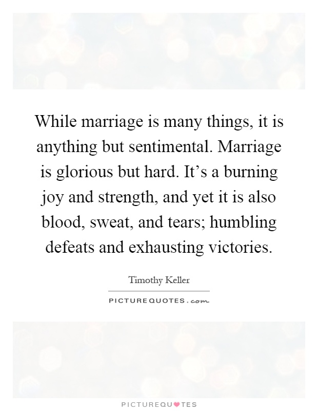 While Marriage Is Many Things It Is Anything But Sentimental