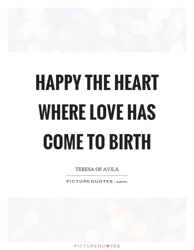 Happy the heart where love has come to birth Picture Quote #1
