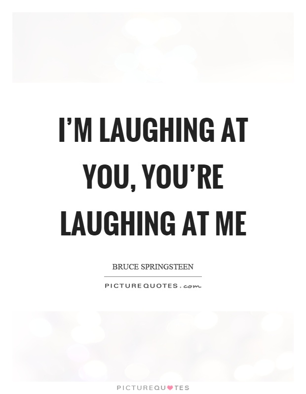 Pics with quotes laughing 120 Inspirational