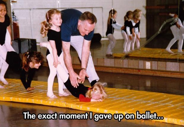 The exact moment I gave up on ballet Picture Quote #1