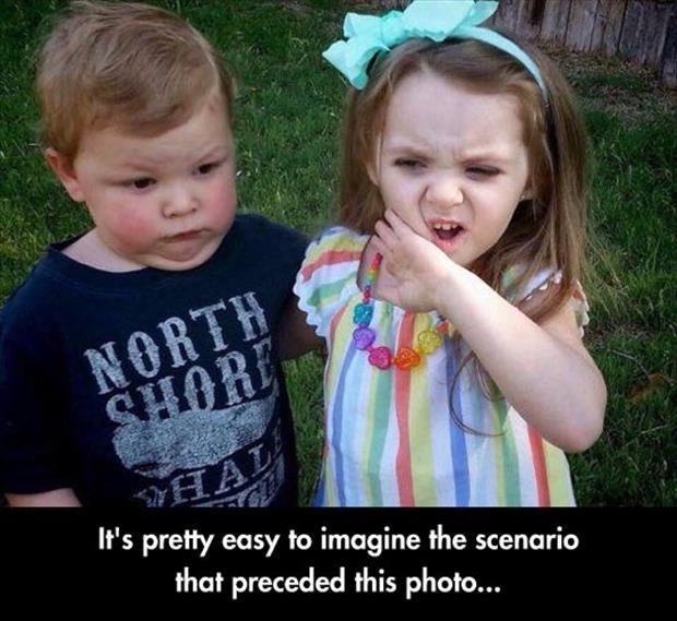 It's pretty easy to imagine the scenario that preceded this photo Picture Quote #1