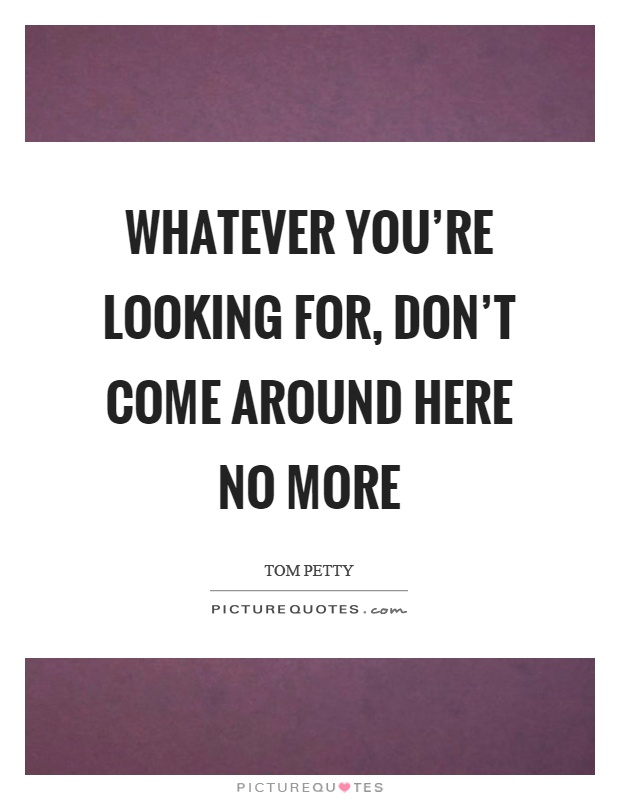 Tom Petty Quotes & Sayings (140 Quotations) - Page 2