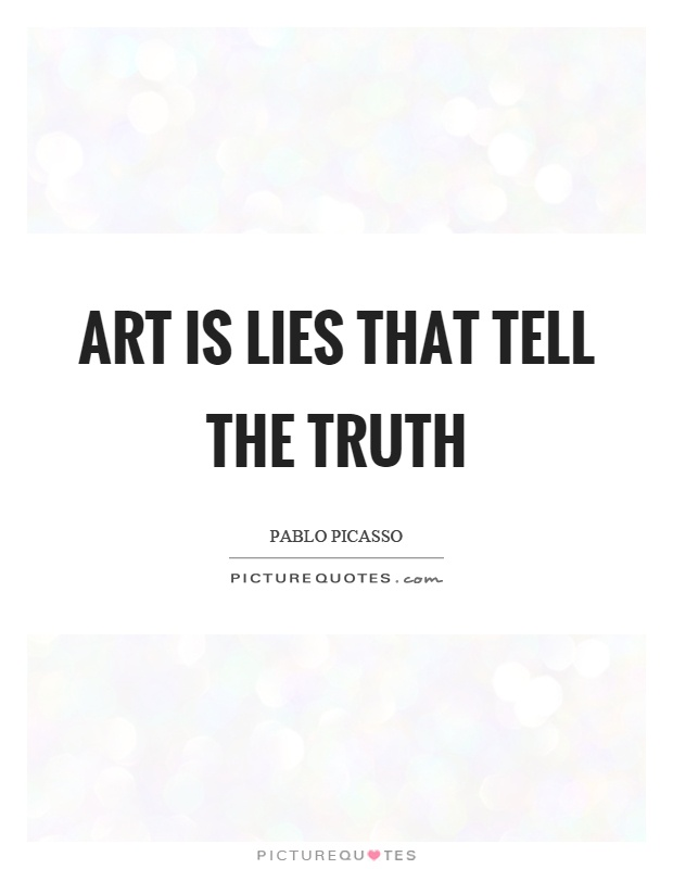 Art is lies that tell the truth Picture Quote #1