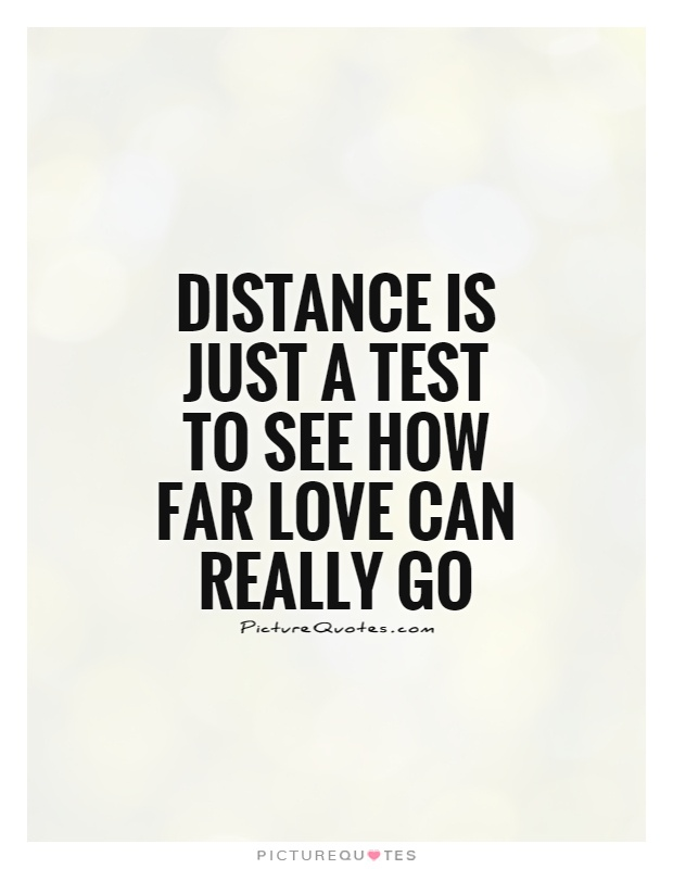 distance is just a test to see how far love can really go