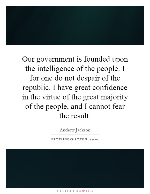 how our government was founded I have assumed here that america was founded in the late 18th century,  to render our national government a blessing to all the people.