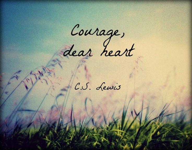 Courage, dear heart Picture Quote #1